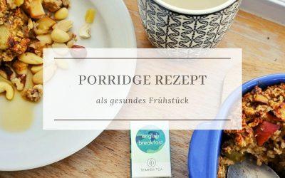 Porridge Rezept und English Breakfast als gesundes Frühstück