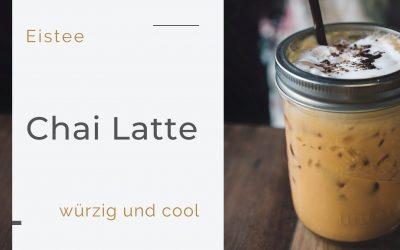 Eistee Chai Latte – Das neue Kultgetränk würzig und cool