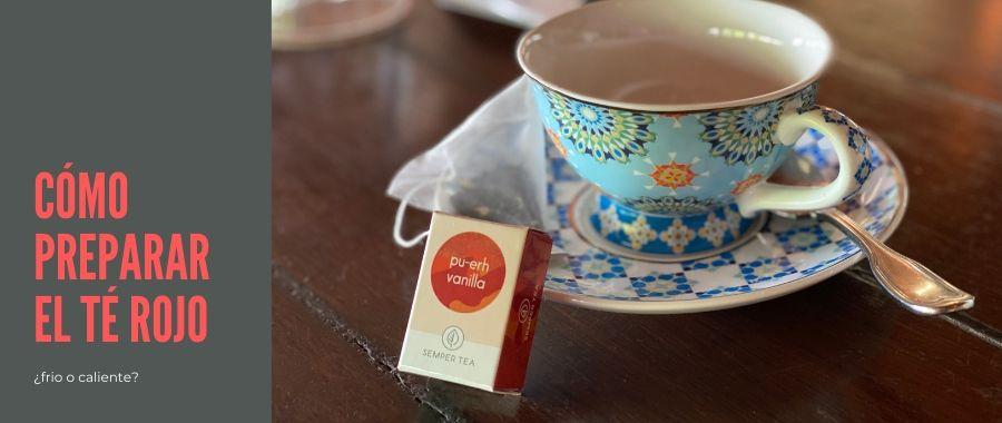 Como preparar el té rojo pu-erh vainilla de Semper Tea