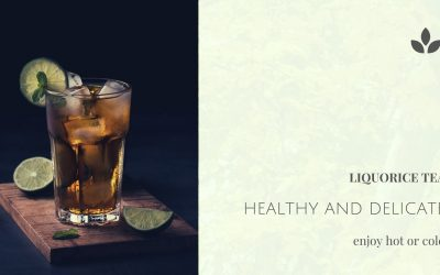 Liquorice tea – Healthy and delicate taste