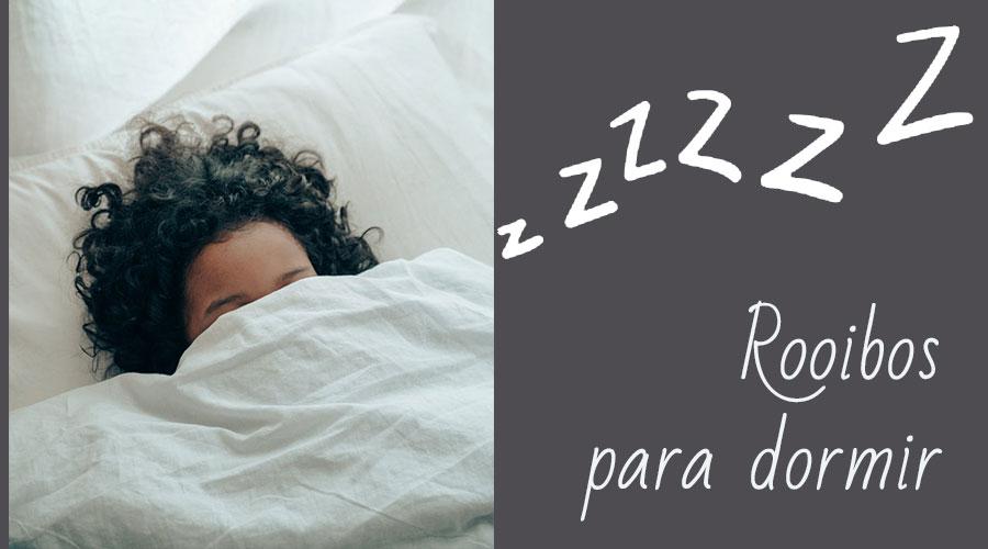 Rooibos para dormir – Ayuda a conciliar el sueño y descansar mejor
