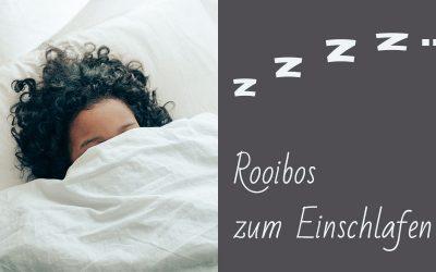 Tee zum Einschlafen bei Schlafproblemen? Rooibos Tee kann helfen