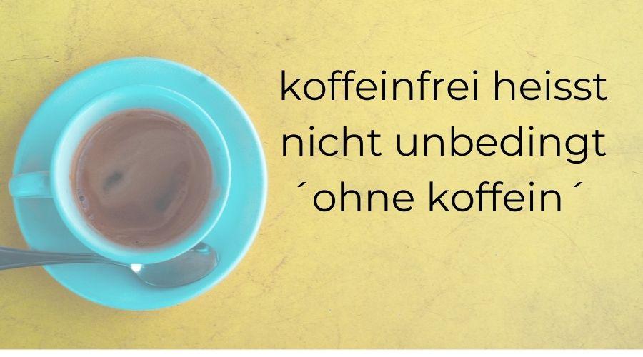 Entkoffeinierter Tee bedeutet nicht unbedingt koffeinfrei